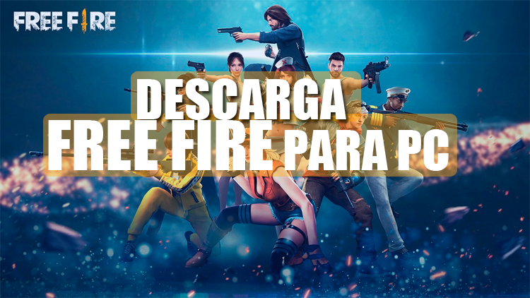 Descargar Garena Free Fire Para Pc Totalmente Gratis